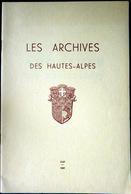 05 HAUTES ALPES LES ARCHIVES DES HAUTES ALPES  QUEYRAS BRIANCONNAIS DURANCE 1967 - Livres, BD, Revues