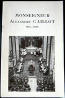 05 HAUTES ALPES MONSEIGNEUR ALEXANDRE CAILLOT   QUEYRAS BRIANCONNAIS DURANCE - Livres, BD, Revues