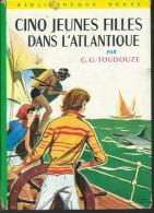 GG TOUDOUZE / CINQ JEUNES FILLES DANS L ATLANTIQUE / BIBLIOTHEQUE VERTE ILLUS HENRI FAIVRE DONSPF 13 - Books, Magazines, Comics