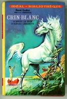 "Idéal Bibliothèque - Réné Guillot - ""Crin-Blanc"" - 1983 - Ideal Bibliotheque"
