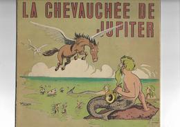 Livre Ancien La Chevauchée De Jupiter - Unclassified