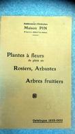 Plantes à Fleurs De Plein Air, Rosiers, Arbustes, Arbres Fruitiers Catalogue 1932-1933 Maison Pin à Pierre-Bénite - F. Arbres & Arbustes