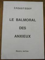 Le Balmoral Des Anxieux - Livres Dédicacés