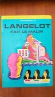 LANGELOT FAIT LE MALIN - Bibliotheque Verte