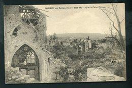 CPA: 51 - CORMICY EN RUINES (GUERRE 1914-18) - QUARTIER SAINT-THOMAS - Andere Gemeenten