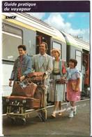Guide Pratique Du Voyageur En Train SNCF 1982 + Tarifs 1982 + Calendrier Et Carte De Réduction - Sport En Toerisme