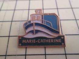 813E Pin's Pins / Beau Et Rare / THEME : BATEAUX / PETIT BATEAU DE PECHE LE MARIE CATHERINE - Boats