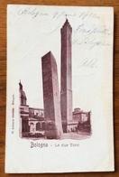 BOLOGNA LE DUE TORRI  CARTOLINA VIAGGIATA  IN FRANCIA ANNULLO AGEN LOT ET GARONNE 12/6/1902 - Genova