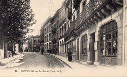 CPA HENDAYE - LA RUE DU PORT - Hendaye