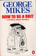 HOW TO BE A BRIT - GEORGE MIKES - Cultural