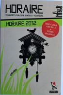 HORAIRE 2012 TRANSPORTS PUBLICS DE GENEVE. - Europa