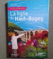 O.Carmelle, La Ligne Du Haut Bugey - Rhône-Alpes