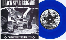 BLACK STAR BRIGADE : Coming Thru The Airwaves 7' EP 2001 . Blue Vinyl . US Punk Rock .  Comme Neuf / Near Mint - Punk