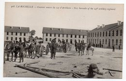 LA ROCHELLE --Casernes Neuves Du 24° D' Artillerie  (très Animée , Attelages ) - La Rochelle