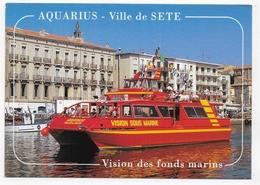 SETE - AQUARIUS - VEDETTE A VISION DES FONDS MARINS - CPM GF NON VOYAGEE - 34 - Sin Clasificación