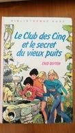 LE CLUB DES CINQ ET LE SECRET DU VIEUX PUITS Enid BLYTON - Bibliotheque Rose