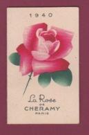 250618 -  CALENDRIER Petit Format 1940 LA ROSE DE CHERAMY Paris - Carte Parfumée Parfum Beauté - Vintage (until 1960)