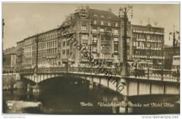 Berlin - Weidendammer Brücke Mit Hotel Atlas - NEW Neue Element-Werke Gebr. Hass & Co. - Foto-AK - Mitte