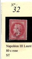 N° 32 NAPOLEON LAURE 80 C ROSE - 1863-1870 Napoléon III Lauré