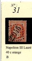 N° 31 NAPOLEON LAURE 40 C ORANGE - 1863-1870 Napoléon III Lauré