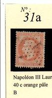 N° 31 NAPOLEON LAURE 40 C ORANGE PÂLE - 1863-1870 Napoléon III Lauré