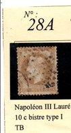 N°28A  NAPOLEON III LAURE 10 C BISTRE TYPE 1 - 1863-1870 Napoléon III Lauré