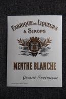 MENTHE BLANCHE - Fabrique De Liqueurs Et Sirops. - Etiquettes