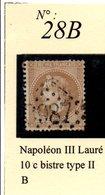 N°28B  NAPOLEON III LAURE 10 C BISTRE TYPE 2 - 1863-1870 Napoléon III Lauré