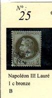N°25  NAPOLEON III LAURE 1 C BRONZE - 1863-1870 Napoléon III Lauré