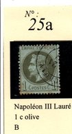 N°25a  NAPOLEON III LAURE 1 C OLIVE - 1863-1870 Napoléon III Lauré