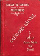 Bibliografía. 1913. CATALOGO GALVEZ SELLOS DE CORREOS Y TELEGRAFOS. Edición Gálvez. Madrid, 1913. - Spain