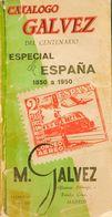Bibliografía. 1950. CATALOGO GALVEZ DEL CENTENARIO ESPECIAL DE ESPAÑA 1850 A 1950. Miguel Gálvez. Madrid, 1950. (volumen - Spain