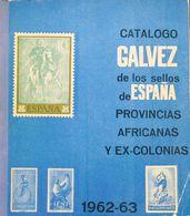 Bibliografía. (1962ca). CATALOGO GALVEZ DE LOS SELLOS DE ESPAÑA, PROVINCIAS AFRICANAS Y EX-COLONIAS 1850-1962. Editado P - Spain