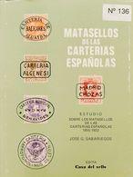 Bibliografía. 1980. ESTUDIO SOBRE LOS MATASELLOS DE LAS CARTERIAS ESPAÑOLAS 1855-1922. José G. Sabariegos. Edita Casa De - Spain