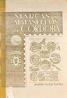 Bibliografía. (1980ca). MARCAS Y MATASELLOS DE CORDOBA. Andrés Muñoz Fuentes. Córdoba, 1980ca. - Spain