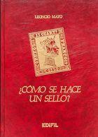 Bibliografía. (1983ca). ¿COMO SE HACE UN SELLO?. Leoncio Mayo. Ediciones Edifil. Madrid, 1983ca. - Spain