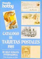 Bibliografía. 1985. CATALOGO DE TARJETAS POSTALES 1985. III Gran Subasta Internacional Filatelia Hobby. Diciembre 1984,  - Spain
