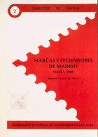 Bibliografía. 1989. MARCAS Y FECHADORES DE MADRID HASTA 1900. Ramón Cortés De Haro. Edición Federación Española De Socie - Spain