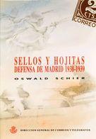 Bibliografía. 1991. SELLOS Y HOJITAS DE LA DEFENSA DE MADRID 1938-39. Oswald Schier. Madrid, 1991. - Spain
