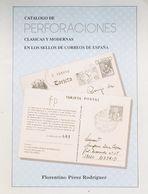 Bibliografía. 1992. CATALOGO DE PERFORACIONES CLASICAS Y MODERNAS EN LOS SELLOS DE CORREOS DE ESPAÑA. Florentino Pérez R - Spain