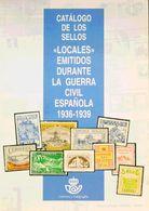 Bibliografía. 1995. CATALOGO DE LOS SELLOS LOCALES EMITIDOS DURANTE LA GUERRA CIVIL ESPAÑOLA 1936-1939. Correos Y Telégr - Spain