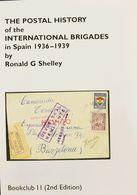 Bibliografía. 2000. THE POSTAL HISTORY OF THE INTERNATIONAL BRIGADES IN SPAIN 1936-39. Ronald G. Shelley. 2ª Edición. Se - Spain
