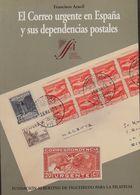 Bibliografía. 2001. EL CORREO URGENTE EN ESPAÑA Y SUS DEPENDENCIAS POSTALES. Francisco Aracil. Fundación Albertino De Fi - Spain