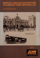 Bibliografía. 2002. MARCAS LINEALES DE ESTACION UTILIZADAS COMO MATASELLOS. Arturo Navarro. Edita Filatelia ExpoGalería. - Spain