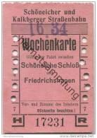 Deutschland - Schöneiche Kalkberge - Schöneicher Und Kalkberger Strassenbahn - Wochenkarte 1934 - Gültig Zur Fahrt Zwisc - Strassenbahnen