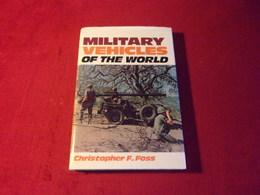 MILITARY  VEHICLES OF THE VWORLD   / CHRISTOPHER F FOSS - Boeken, Tijdschriften, Stripverhalen