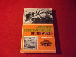 ARMOURED FIGHTING VEHICULES OF THE WORLD  ° CHRISTOPHER F FOSS - Books, Magazines, Comics