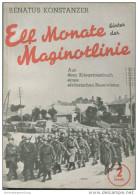 Elf Monate Hinter Der Maginotlinie - Aus Dem Kriegstagebuch Eines Elsässischen Reservisten - 156 Seiten 1941 - Politique Contemporaine