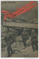 Pioniere Vor! - Ein Erlebnisbericht Vom Kampf Gegen Frankreichs Festungslinien Von Karl Cramer 1940 - Verlag A.W.Hayn's - Contemporary Politics