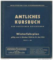 Amtliches Kursbuch - Deutsche Reichsbahn Winterfahrplan 1954 1955 Mit Übersichtskarte Und Lesezeichen - Ministerium Für - Europe